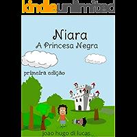 Niara: A Princesa Negra (herdeiros do amanhã Livro 4)
