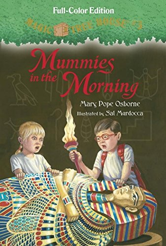 Mummies in the Morning (Full-Color Edition) (Magic Tree House (R)) by Random House Books for Young Readers