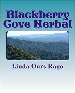 Book Blackberry Cove Herbal: Traditional Appalachian Herbalism (Greytone) by Linda Ours Rago (2014-12-19)