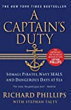 By Richard Phillips - A Captain's Duty: Somali Pirates, Navy SEALs, and Dangerous Days at Sea (Reprint) (12/19/10)