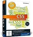 CSS: Das umfassende Handbuch. Aktuell zu CSS3 und HTML5, inkl. Mobiles Webdesign mit CSS, CSS-Layouts, CSS-Praxis, YAML, jQuery, Grids u.v.m. (Galileo Computing)