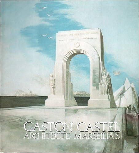 Lire un Gaston Castel, architecte marseillais (1886-1971) pdf, epub ebook