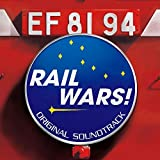 RAIL WARS! ORIGINAL SOUNDTRACK(2CD) by Animation Soundtrack (Music By Yoshiaki Fujisawa) (2014-09-24)