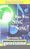 Who Will Sing the Song?, Doug Batchelor, 1580191444