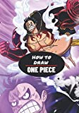 HOW TO DRAW ONE PIECE: The Easy Guide For Beginners