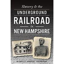 Slavery & the Underground Railroad in New Hampshire