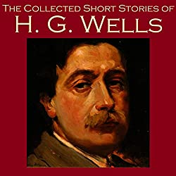 The Collected Short Stories of H. G. Wells
