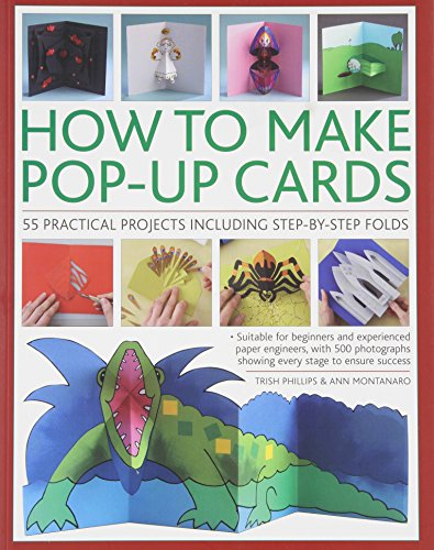 By Trish Phillips How To Make Pop-Up Cards: 55 practical projects including step-by-step folds [Paperback]