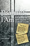 Psalmist, I Am, Ray Abner, 1449786804