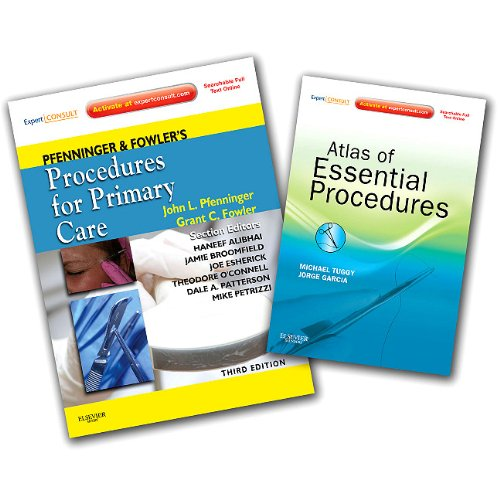 Pfenninger And Fowler's Procedures For Primary Care 3rd Edition And Tuggy And Garcia's Atlas Of Essential Procedures Package, 3e