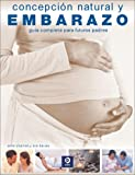 img - for Concepci n natural y embarazo: Gu a completa para futuros padres (Spanish Edition) book / textbook / text book