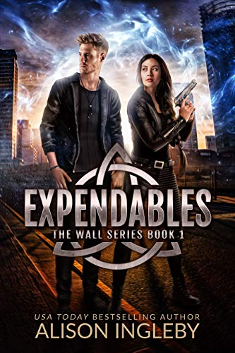 Expendables: A Young Adult Dystopian Novel (The Wall Series Book 1) by [Ingleby, Alison]
