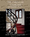 The Circular Staircase, Mary Roberts Rinehart, 160597997X