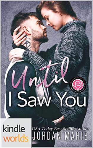 Until I Saw You (Kindle Worlds Novella) (Ever Saw)