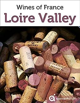 __TXT__ Loire Valley: Guide To The Wines Of France: (French Wine Guide). prensa consulta design Desde Northern hours quinone Estado 519wxmIN9sL._SX260_
