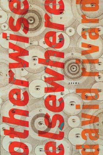 Otherwise Elsewhere: Poems David Rivard