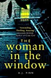 The Woman in the Window: The Most Exciting Debut Thriller of the Year by  A. J. Finn in stock, buy online here
