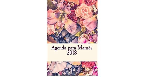 Agenda para Mamás 2018 (Spanish Edition): Tinta de Nuez ...