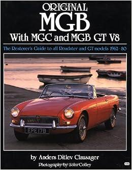 amazon original mgb with mgc and mgb gt v8 original motorbooks
