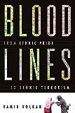 download ebook bloodlines: from ethnic pride to ethnic terrorism pdf epub
