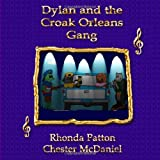 Dylan and the Croak Orleans Gang, Rhonda Patton, 1493780069