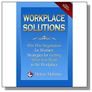 Workplace Solutions: Win-Win Negotiation for Women - Strategies for Getting What You Want in the Workplace