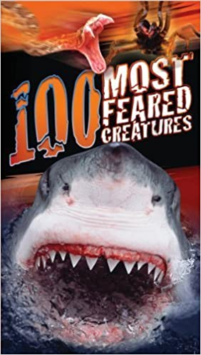 Book 100 Most Feared Creatures on the Planet by Claybourne, Anna (2013)