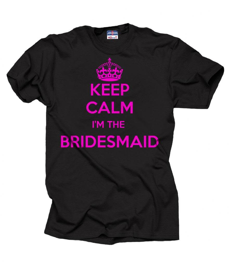 Keep Calm I'm Bridesmaid T-Shirt Wedding Bachelorette Shirt Medium Black
