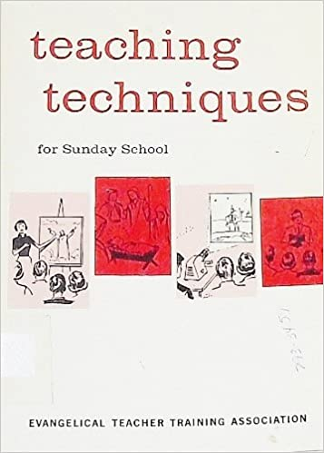 Teaching Techniques for Sunday School: Clarence H  Benson, D  K