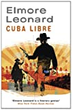 Front cover for the book Cuba Libre by Elmore Leonard
