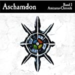 Aschamdon (Amizaras-Chronik) | Valerian Çaithoque