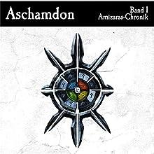 Aschamdon (Amizaras-Chronik) Hörbuch von Valerian Çaithoque Gesprochen von: Romanus Fuhrmann, Philipp Oehme, Uta Simone