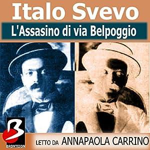 L'Assassino di Via Bel Poggio [The Assassination by Belpoggio] Audiobook