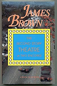 The Second Story Theatre And Two Book By James Brown