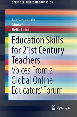 Education Skills for 21st Century Teachers: Voices From a Global Online Educators' Forum (SpringerBriefs in Education)