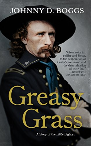 Greasy Grass (Greasy Grass: A Story of the Little Bighorn)