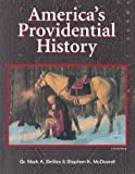 img - for America's Providential History (Including Biblical Principles of Education, Government, Politics, Economics, and Family Life) book / textbook / text book