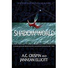 Shadow World (StarBridge #3) (StarBridge Series)