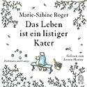 Das Leben ist ein listiger Kater Hörbuch von Marie-Sabine Roger Gesprochen von: Armin Hauser