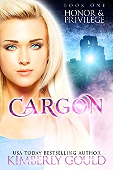 Honor & Privilege (Cargon Trilogy Book 1) by [Gould, Kimberly]