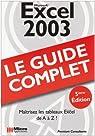Excel 2003 : Le guide complet par application