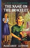 Name On The Bracelet #13 (Judy Bolton Mysteries)