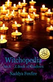 Witchopedia: An A to Z Book of Shadows