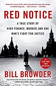 Red Notice: A True Story of High Finance, Murder, and One Man's Fight for Jus