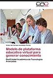 Modelo de Plataforma Educativa Virtual para Generar Conocimiento, Victor del Carmen Avendaño Porras, 3845488727