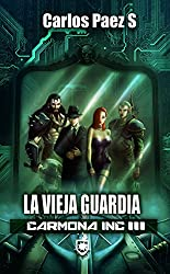 Carmona inc III, La vieja guardia (Spanish Edition)