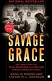 img - for Savage Grace: The True Story of Fatal Relations in a Rich and Famous American Family by Robins, Natalie, Aronson, Steven M.L (2007) Paperback book / textbook / text book