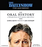 img - for The Daily Show(The AudioBook): An Oral History as Told by Jon Stewart, the Correspondents, Staff and Guests book / textbook / text book