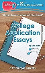 College Application Essays: A Primer for Parents (Coffee Break Books) (Volume 9)