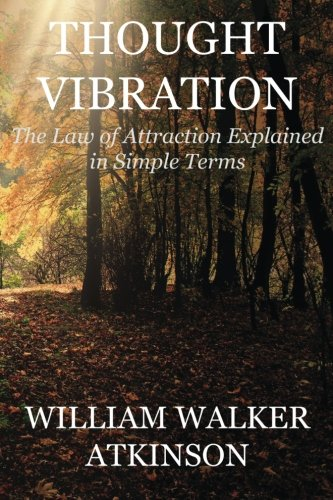 Thought Vibration (Deluxe Edition): The Law of Attraction Explained